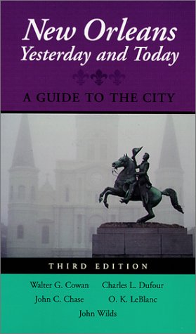 New Orleans Yesterday And Today  A Guide To The City