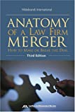 img - for Anatomy of a Law Firm Merger: How to Make--or Break--the Deal book / textbook / text book