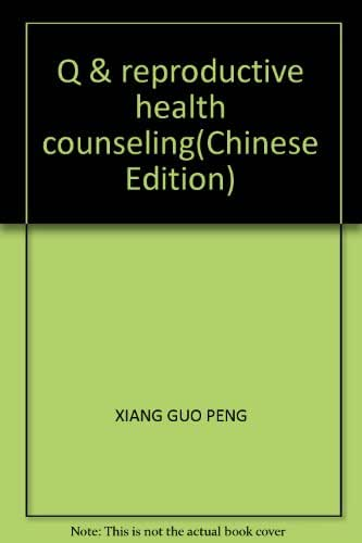 Q & reproductive health counseling(Chinese Edition)