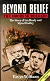 Beyond Belief: The Moors Murderers: The Story of Ian Brady and Myra Hindley