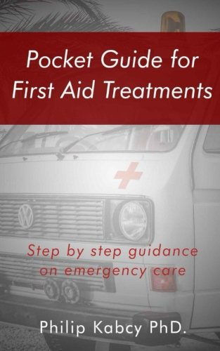 Pocket guide for first Aid treatments: step by step guidance for emergency care