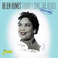 Today I Sing The Blues 1944-1955 [ORIGINAL RECORDINGS REMASTERED]