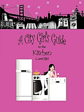 A City Girls Guide to the Kitchen