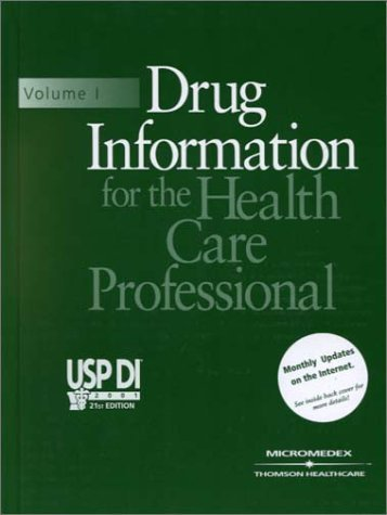 Usp Di 2001: Drug Information for the Health Care Professional (Usp Di. Vol 1. Drug Information for the Health Care Professional, 21st ed) 21st (twenty-first) Rev Edition by Medical Economics Staff published by Micromedex (2001)