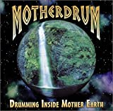 MotherDrum-Drumming Inside Mother Earth