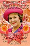 Keeping Up Appearances : Hyacinth Bucket's Book of Etiquette for the Socially Less Fortunate