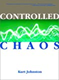 Controlled Chaos, Kurt Johnston, 0784712549
