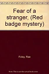 Fear of a stranger, (Red badge mystery)