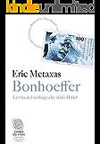 Bonhoeffer: La vita del teologo che sfidò Hitler (Campo dei fiori)