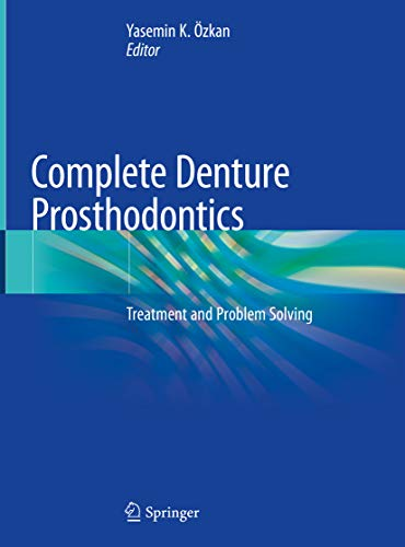 - Complete Denture Prosthodontics: Treatment and Problem Solving