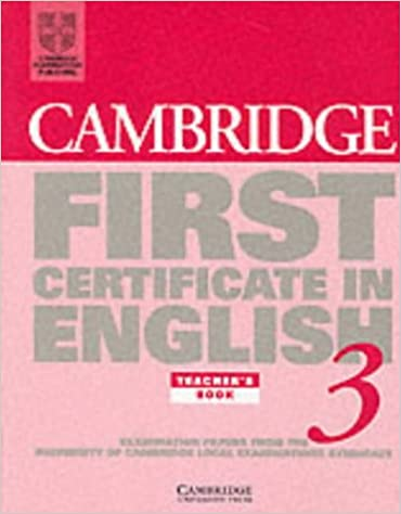 Book Cambridge First Certificate in English 3 Teacher's book: Examination Papers from the University of Cambridge Local Examinations Syndicate (FCE Practice Tests)