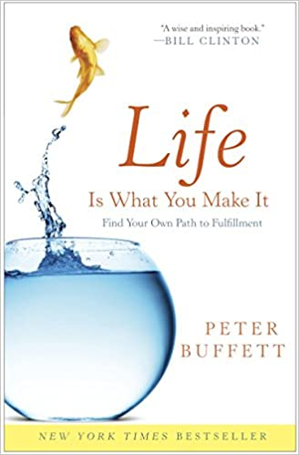 image for Life Is What You Make It: Find Your Own Path to Fulfillment