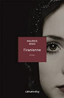 L'Iranienne : roman, Bigio, Maurice
