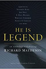 He Is Legend: An Anthology Celebrating Richard Matheson Kindle Edition