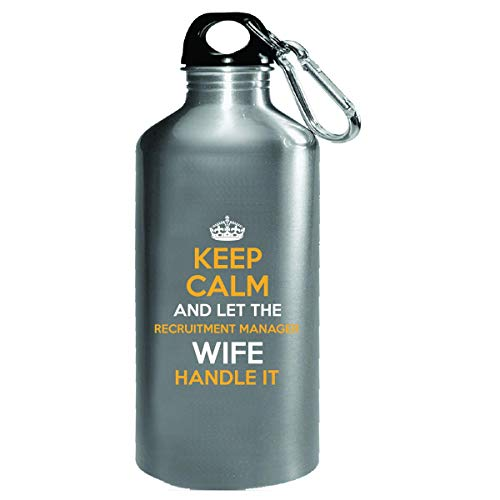 (Keep Calm And Let The Recruitment Manager Wife Handle It - Water Bottle)
