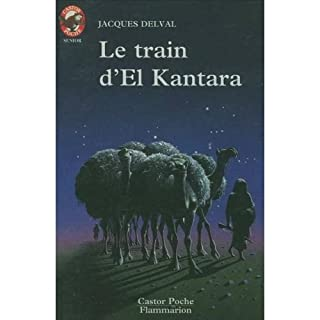Le train d'El-Kantara, Delval, Jacques