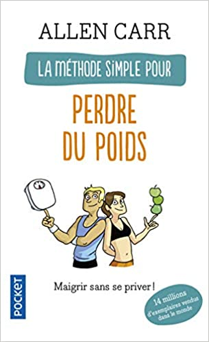 La Méthode Simple Pour Perdre Du Poids Evol Dev T Personnel French Edition Allen Carr 9782266162838 Books