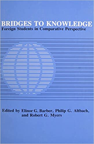 Bridges to Knowledge: Foreign Students in Comparative Perspective