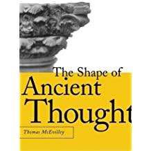 The Shape of Ancient Thought: Comparative Studies in Greek and Indian Philosophies