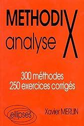 Méthodix 1 : Analyse, 300 méthodes et 250 exercices corrigés, 2e édition