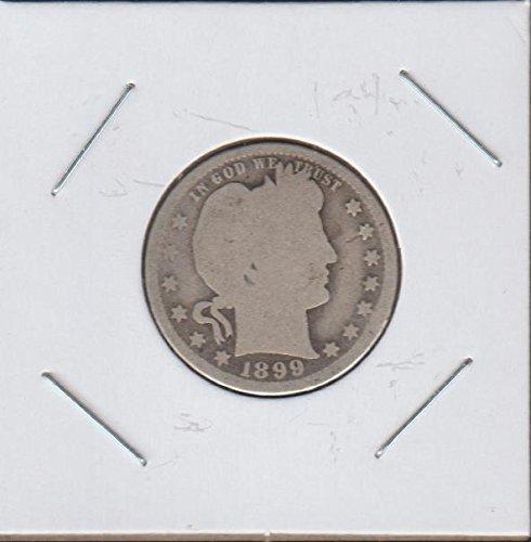 1899 Barber or Liberty Head (1892-1916) Quarter Good