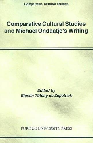 Purdue University Writing - Comparative Cultural Studies and Michael Ondaatje's Writing (Comparative Cultural Studies)