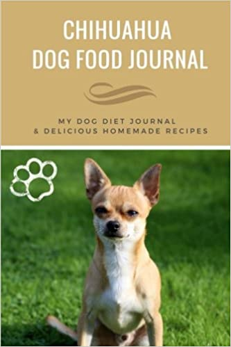 Chihuahua dog food recipes food chihuahua dog food journal blank recipe book included the forumfinder Gallery