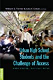 Urban High School Students and the Challenge of Access : Many Routes, Difficult Paths, Tierney, William G. and Colyar, Julia E., 0820463264