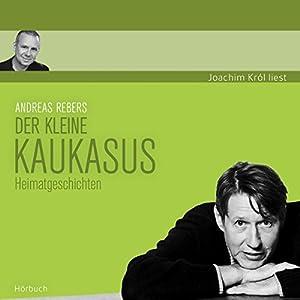 Der kleine Kaukasus Hörbuch
