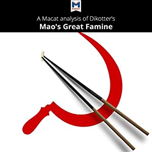 A Macat Analysis of Dikotter's Mao's Great Famine Audiobook