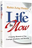 Life Is Now : Creating Moments of Joy, Courage, Kindness and Serenity, Pliskin and Pliskin, Zelig, 1422609219