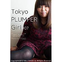 Tokyo PLUMPER Girl #07 -asami-: Chubby Women Photo Book (Tokyo MINOLI-do) (Japanese Edition)