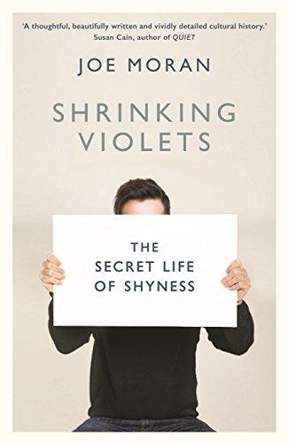 Shrinking Violets: The Secret Life of Shyness por Joe Moran