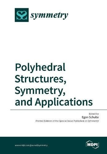 Polyhedral Structures, Symmetry, and Applications PDF