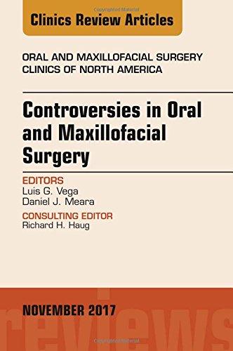 Controversies in Oral and Maxillofacial Surgery, An Issue of Oral and Maxillofacial Clinics of North America, 1e (The Clinics: - Las Vegas North