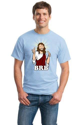 "BRB JESUS CHRIST Unisex T-shirt / Funny ""Be Right Back"" Christian Humor Tee"