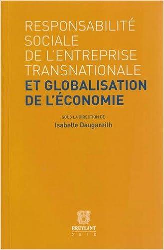 Livre gratuits en ligne Responsabilité sociale de l'entreprise transnationale et globalisation de l'économie pdf