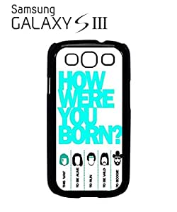 How Were You BornMobile Cell Phone Case Samsung Galaxy S3 Black