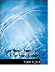 Tino Moralt Rampe Und Ende Rines Runftlers (German Edition): Walther