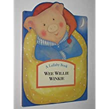 Wee Willie Winkie (Lullaby Book)