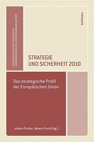 Strategie und Sicherheit 2010. Das strategische Profil der Europäischen Union