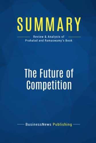 Download Summary: The Future of Competition: Review and Analysis of Prahalad and Ramaswamy's Book pdf