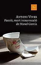 Passió, Mort I Resurrecció De Manel Garcia (catalan Edition)