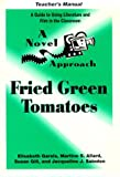 A Novel Approach : Fried Green Tomatoes, Gareis, Elisabeth and Allard, Martine S., 0472084992