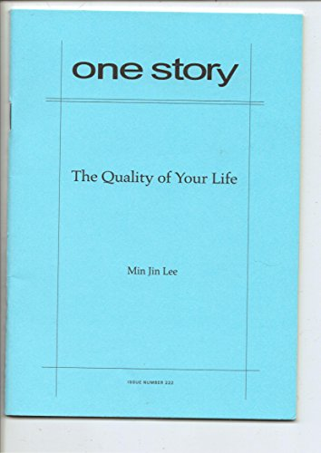 Book cover from One Story: The Quality of Your LIfe by Min Jin Lee