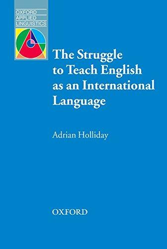 The Struggle to Teach English as an International Language (Oxford Applied Linguistics)