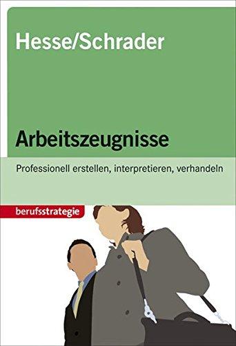 Hesse/Schrader: Arbeitszeugnisse Taschenbuch – 1. Dezember 2010 Jürgen Hesse Hans-Christian Schrader Stark Verlag 3866684134