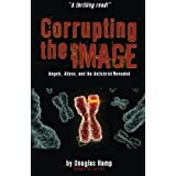 Corrupting the Image Book: Angels, Aliens, and the Antichrist Revealed