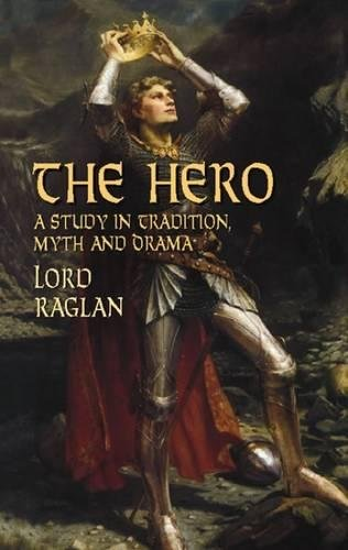 The Hero: A Study in Tradition, Myth and Drama (Dover Books on Literature & Drama)