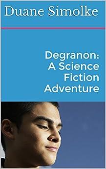 Degranon: A Science Fiction Adventure (Taldra Book 1) by [Simolke, Duane]